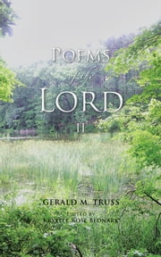 Poems of the Lord - II ebook by Gerald M. Truss