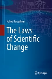 The Laws of Scientific Change ebook by Hakob Barseghyan