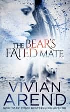 The Bear's Fated Mate ebook by