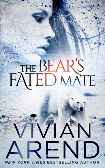 The Bear's Fated Mate ebook by Vivian Arend
