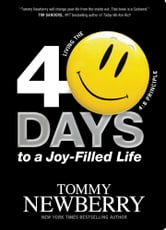 40 Days to a Joy-Filled Life - Living the 4:8 Principle ebook by Tommy Newberry