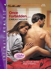 Once Forbidden... ebook by Carla Cassidy
