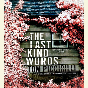 The Last Kind Words - A Novel audiobook by Tom Piccirilli