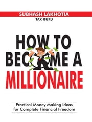 How To Become A Millionaire ebook by Subhash Lakhotia