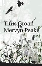 Titus Groan ebook by Mervyn Peake