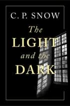 The Light and the Dark ebook by C. P. Snow