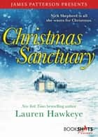 Christmas Sanctuary ebook by Lauren Hawkeye, James Patterson