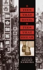 Ties That Bind, Ties That Break ebook by Lensey Namioka