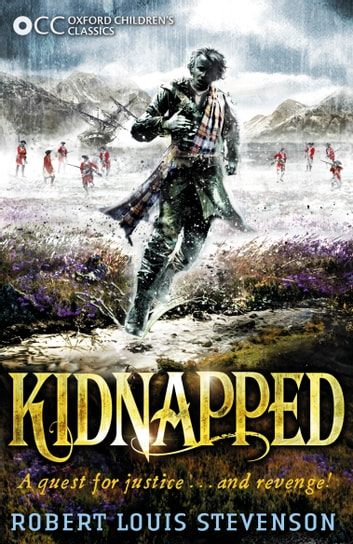 Oxford Children's Classics: Kidnapped eBook by Robert Louis Stevenson
