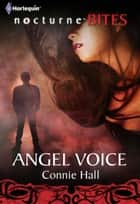 Angel Voice (Mills & Boon Nocturne Bites) (The Nightwalkers, Book 5) ebook by Connie Hall