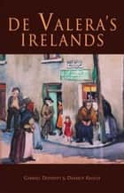 De Valera's Irelands ebook by Dermot Keogh, Gabriel Doherty