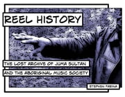 Reel History - The Lost Archive of Juma Sultan and the Aboriginal Music Society ebook by Stephen Farina,Stephen Farina