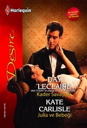 Kader Savaşçısı / Julia ve Bebeği ebook by Kate Carlisle,Day Leclaire