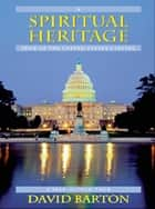 A Spiritual Heritage Tour of the United States Capitol ebook by David Barton
