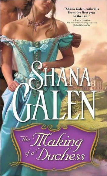 The Making of a Duchess ebook by Shana Galen
