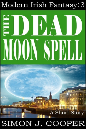 The Dead Moon Spell ebook by Simon J. Cooper
