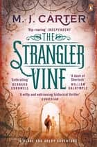 The Strangler Vine - The Blake and Avery Mystery Series (Book 1) ebook by M. J. Carter