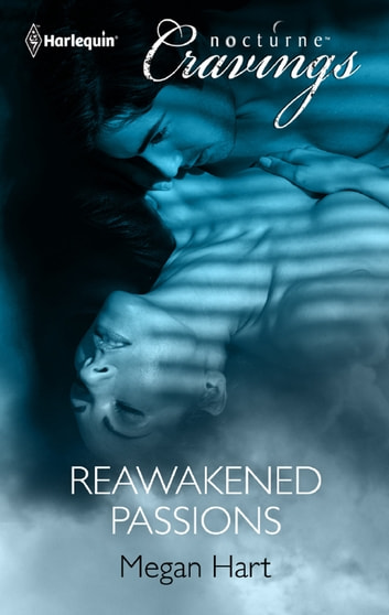 Reawakened Passions (Mills & Boon Nocturne Cravings) ebook by Megan Hart