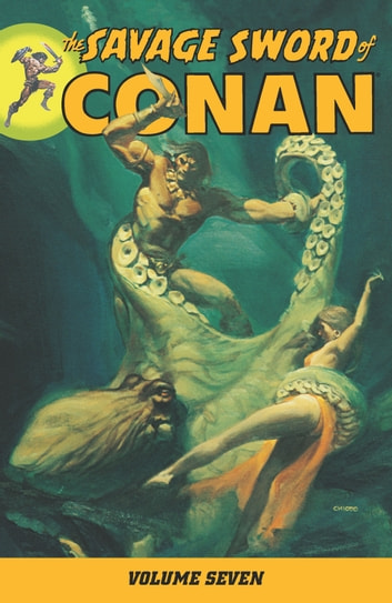 Savage Sword of Conan Volume 7 ebook by Chris Claremont