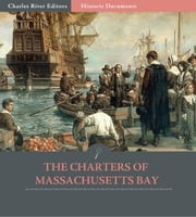 The Charters of Massachusetts Bay ebook by Various Authors