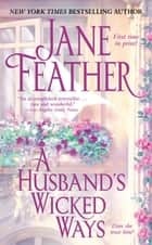 A Husband's Wicked Ways ebook by Jane Feather