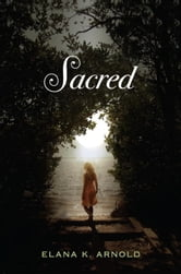 Sacred ebook by Elana K. Arnold