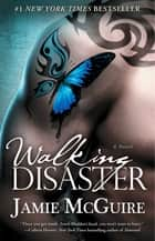 Walking Disaster ebook by Jamie McGuire
