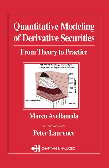 Quantitative Modeling of Derivative Securities - From Theory To Practice ebook by Peter Laurence