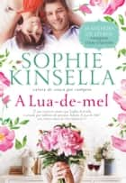 A Lua-de-mel eBook by Sophie Kinsella