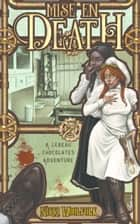 Mise en Death - A LeBeau Chocolates Adventure ebook by Nikki Woolfolk, Claudia SG Ianniciello