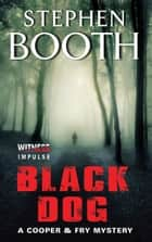 Black Dog ebook by Stephen Booth
