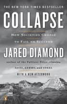 Collapse - How Societies Choose to Fail or Succeed: Revised Edition e-kirjat by Jared Diamond