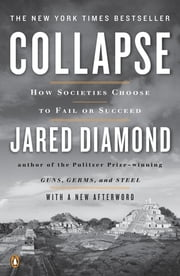Collapse - How Societies Choose to Fail or Succeed: Revised Edition ebook by Jared Diamond