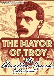 The Mayor Of Troy ebook by Arthur Quiller-Couch