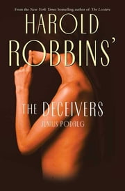 The Deceivers ebook by Harold Robbins,Junius Podrug