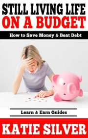 Still Living Life On A Budget ebook by Katie Silver
