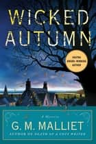 Wicked Autumn ebook by G. M. Malliet