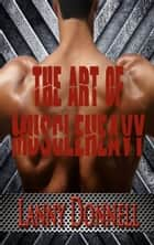 The Art of Muscle Heavy ebook by Lanny Donnell (Muscle Heavy)