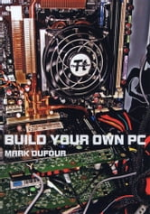 Build Your Own PC ebook by Mark Dufour