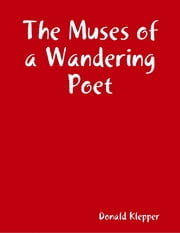 The Muses of a Wandering Poet ebook by Donald Klepper