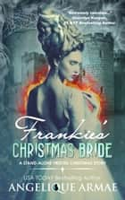 Frankie's Christmas Bride ebook by Angelique Armae