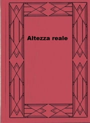 Altezza reale ebook by Thomas Mann