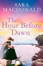 The Hour Before Dawn ebook by Sara MacDonald