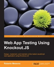 Web App Testing Using Knockout.JS ebook by Roberto Messora