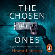 The Chosen Ones - The gripping crime thriller you won't want to miss audiobook by Howard Linskey