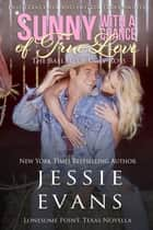 Sunny with a Chance of True Love ebook by Jessie Evans