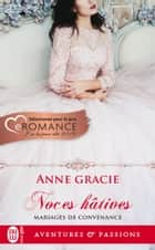 Mariages de convenance (Tome 1) - Noces hâtives eBook by Anne Gracie, Léonie Speer
