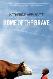 Home of the Brave ebook by Katherine Applegate