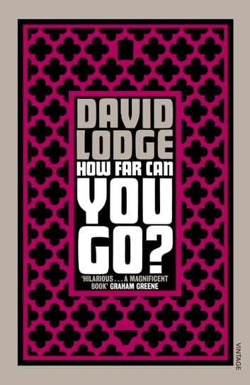 How Far Can You Go? - Winner of the Whitbread Book of the Year Award 1980 ebook by David Lodge