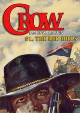 Crow 1: The Red Hills ebook by James W. Marvin